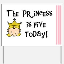 The Princess is Five (blond) Yard Sign