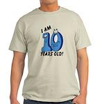 I am Ten Years Old! Light T-Shirt