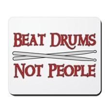 Beat Drums Not People Mousepad