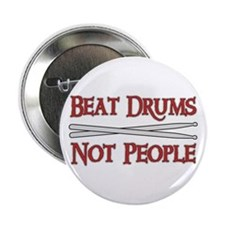 """Beat Drums Not People 2.25"""" Button"""
