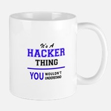 It's HACKER thing, you wouldn't understand Mugs