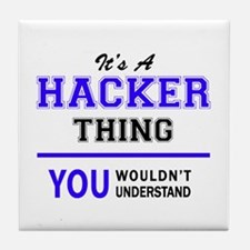 It's HACKER thing, you wouldn't under Tile Coaster