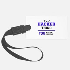 It's HACKER thing, you wouldn't Luggage Tag