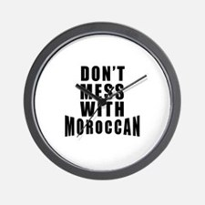 Don't Mess With Morocco Wall Clock