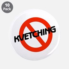 """No Kvetching 3.5"""" Button (10 pack)"""