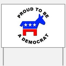Proud Democrat Yard Sign