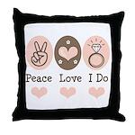 Peace Love I Do Bride Throw Pillow
