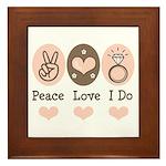 Peace Love I Do Bride Framed Tile