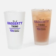 It's HAGGERTY thing, you wouldn't u Drinking Glass