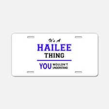 It's HAILEE thing, you woul Aluminum License Plate