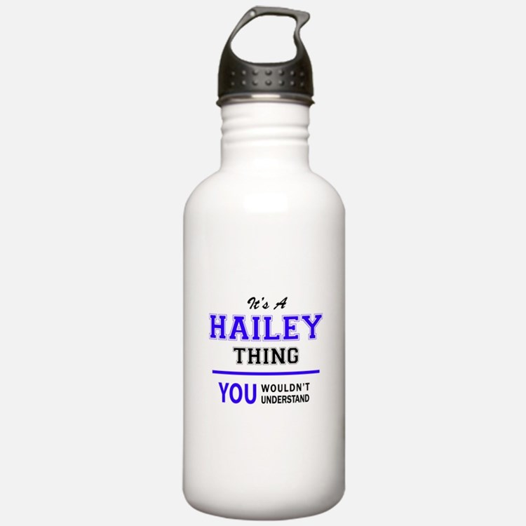 It's HAILEY thing, you Sports Water Bottle