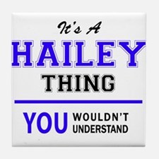 It's HAILEY thing, you wouldn't under Tile Coaster