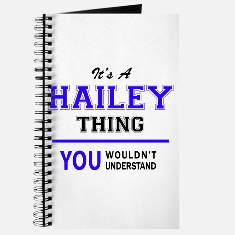 It's HAILEY thing, you wouldn't understand Journal