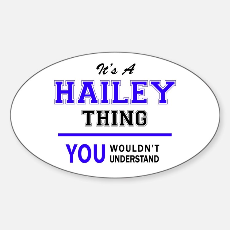 It's HAILEY thing, you wouldn't understand Decal