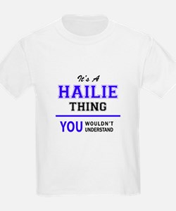 It's HAILIE thing, you wouldn't understand T-Shirt