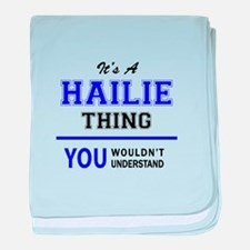 It's HAILIE thing, you wouldn't under baby blanket