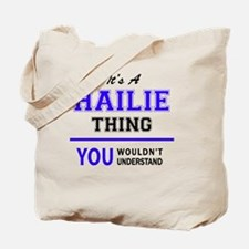 It's HAILIE thing, you wouldn't understan Tote Bag