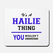 It's HAILIE thing, you wouldn't understa Mousepad