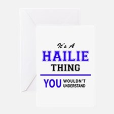 It's HAILIE thing, you wouldn't und Greeting Cards