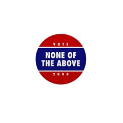 NONE OF THE ABOVE Mini Button (100 pack)