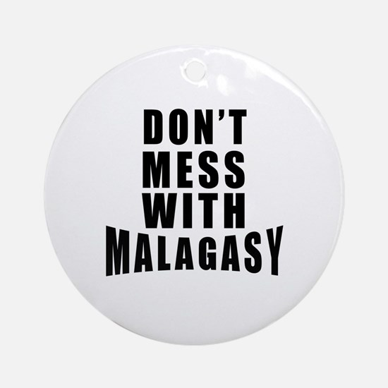 Don't Mess With Malagasy Round Ornament