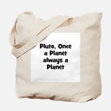 Pluto, Once a Planet always a Tote Bag