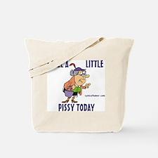 I feel pissy Tote Bag