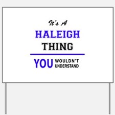 It's HALEIGH thing, you wouldn't underst Yard Sign