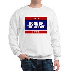 NONE OF THE ABOVE Sweatshirt