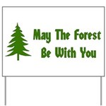 May The Forest Be With You Yard Sign