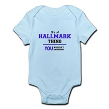 It's HALLMARK thing, you wouldn't unders Body Suit