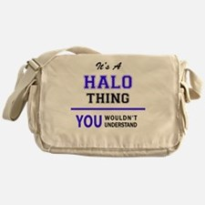 It's HALO thing, you wouldn't unders Messenger Bag