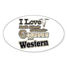 Love Both Country AND Western Music Oval Decal