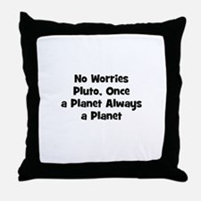 No Worries Pluto, Once a Plan Throw Pillow
