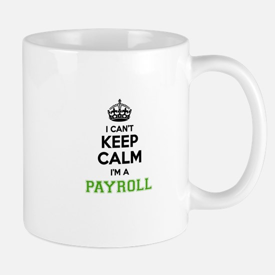 Payroll I cant keeep calm Mugs