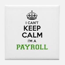 Payroll I cant keeep calm Tile Coaster