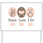 Peace Love I Do Bride Yard Sign
