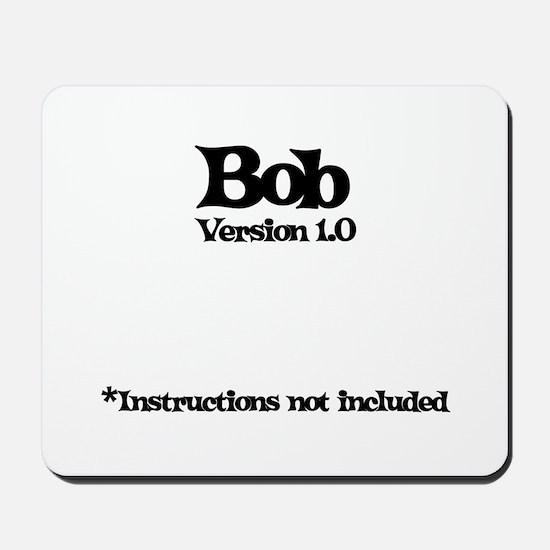 Bob Version 1.0 Mousepad