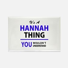 It's HANNAH thing, you wouldn't understand Magnets