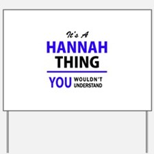 It's HANNAH thing, you wouldn't understa Yard Sign