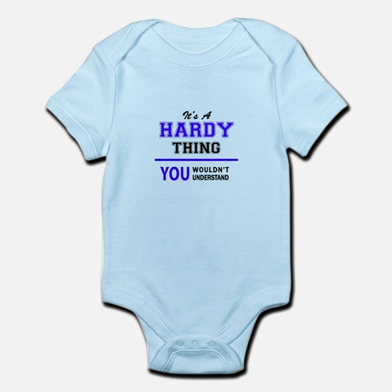 It's HARDY thing, you wouldn't understan Body Suit
