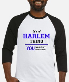 It's HARLEM thing, you wouldn't un Baseball Jersey