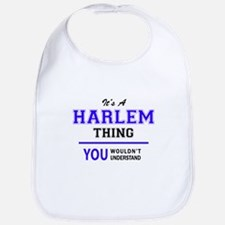 It's HARLEM thing, you wouldn't understand Bib