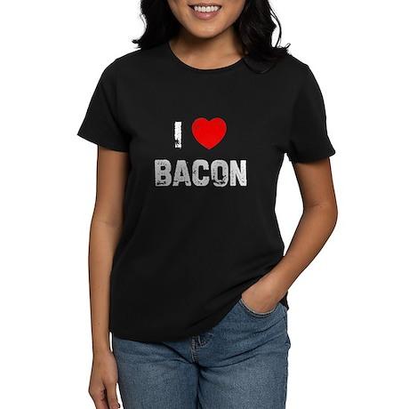 I * Bacon Women's Dark T-Shirt