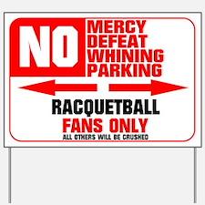 No Parking Racquetball Yard Sign
