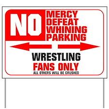 No Parking Wrestling Yard Sign
