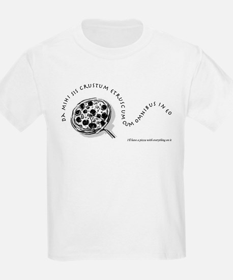 I'll Have a Pizza With Everyt T-Shirt