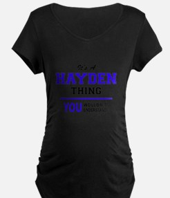 It's HAYDEN thing, you wouldn't Maternity T-Shirt