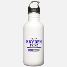 It's HAYDEN thing, you Water Bottle