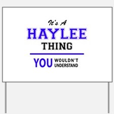 It's HAYLEE thing, you wouldn't understa Yard Sign